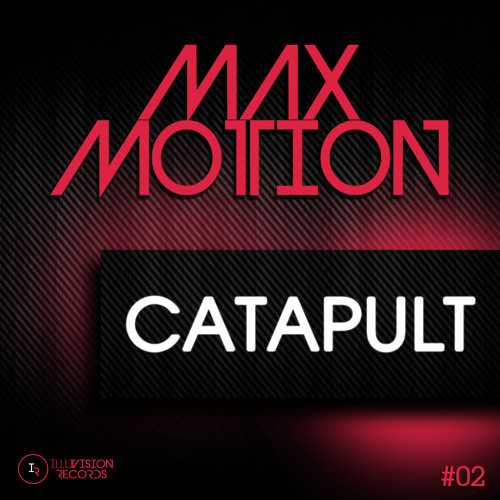 Max Motion - Catapult (Illuvisionrecords) official Preview