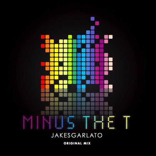 Minus the T by Jake Sgarlato