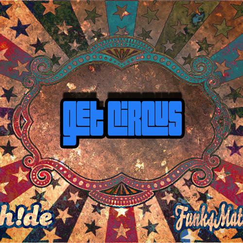EH!DE & Funk4Mation - Get Circus (Original Mix) [Free]