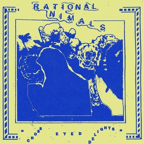 Rational Animals - Cross Eyed Delights