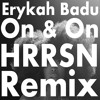 Erykah Badu - On And On (HRRSN Remix) [ FREE DOWNLOAD ]