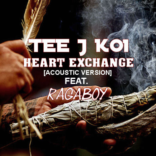 HEART EXCHANGE Acoustic Version ft. Ragaboy