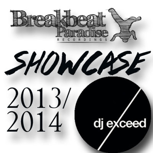 BREAKBEAT PARADISE SHOWCASE 2013/2014 – MIXED BY DJ EXCEED