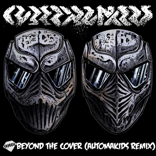Cyberpunkers - Beyond The Cover (AUTOMAKIDS Remix)