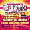 Pure Temptation Dec 7th  Dj Evo Mc Perch Gasken Stunner Bushkin