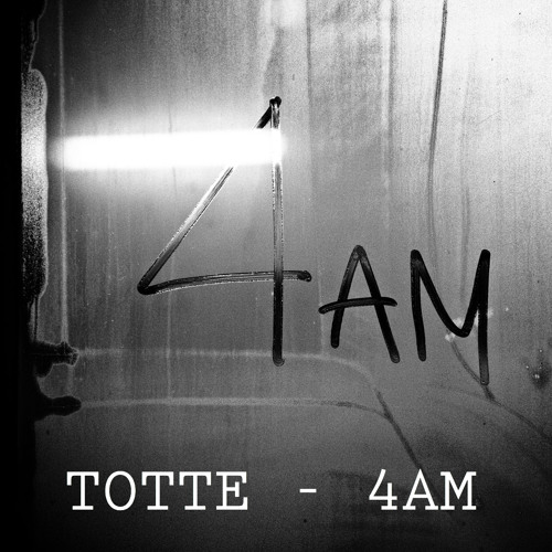 TOTTE - 4AM (Free Download)