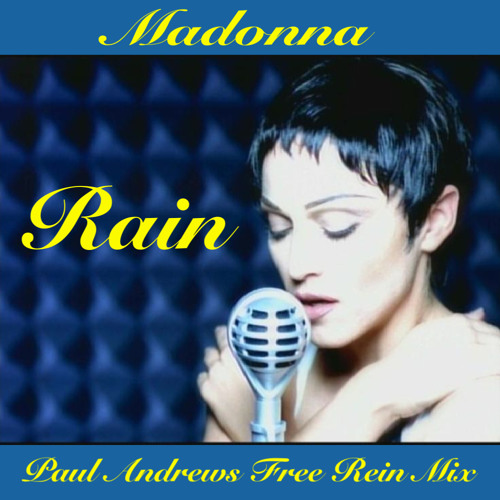 **THIS SONG HAS MOVED** Rain (Paul Andrews Free Rein Mix) - Madonna