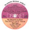 D.C. LaRue's DISCO JUICE - The DISCONET REMIX TRIBUTE Program - Part 4   12-07-2013