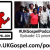 UKGospel.com Podcast 11 promo - Testimonies, Lies and Faith's Last Podcast
