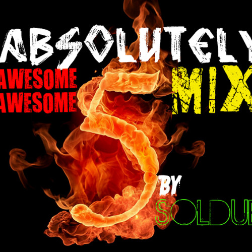 Absolutely Awesome Mix 5 by Soldue