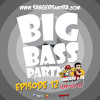 Big Bass Party - Episode 12 - 09/12/13 (with Mightyfools Interview)