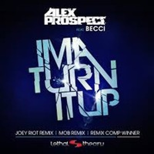 Alex Prospect feat. Becci - Ima Turniptup (Gammer Remix) - Lethal Theory Competition