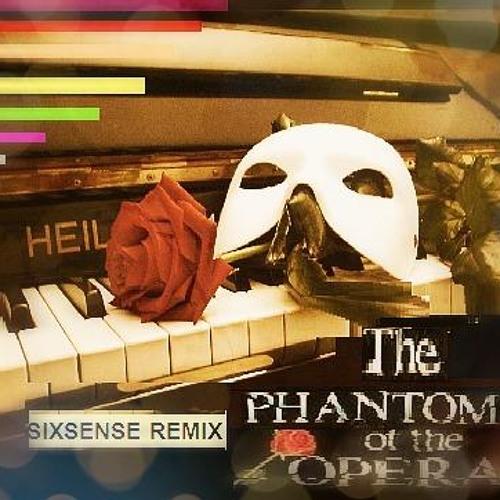 The Phantom Of The Opera ( Sixsense R.M.X 2013) - NEW  DEMO