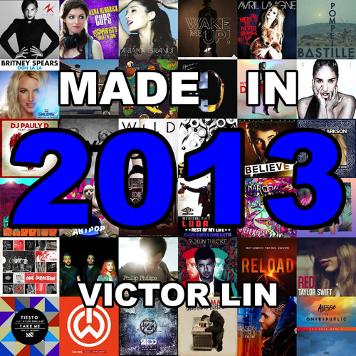 Made in 2013 (Year-end Mashup featuring 50+ Pop Songs)