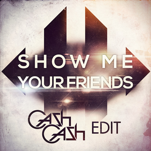 Robin S, Filtercrush, Oliver Helden VS. Justice & Simian - Show Me Your Friends (Cash Cash Edit)