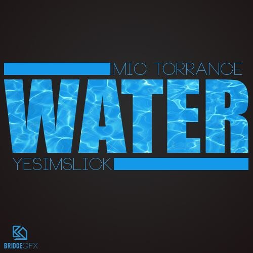 YesImSlick x Mic Torrance - Water