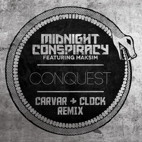 Midnight Conspiracy - Conquest ft Maksim (Carvar & Clock Remix)