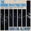 BROOKLYN ATTRACTORS - Good And Evil