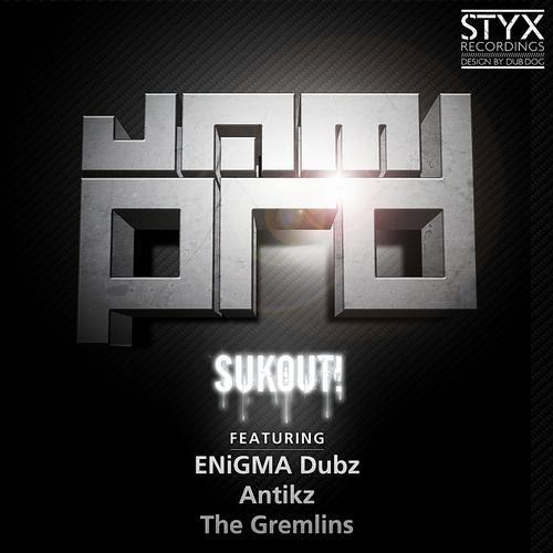 JAM PRD - SukOut (ENiGMA Dubz Mix) [OUT NOW]