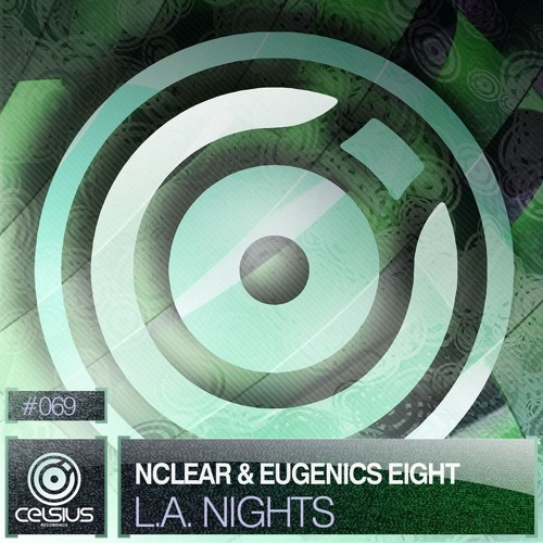 nClear & Eugenics Eight - L.A. Nights [Celsius 069 forthcoming]