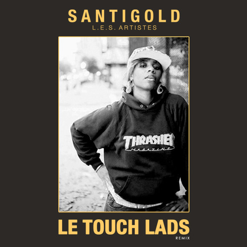 Santigold - L.E.S. Artistes (LE TOUCH LADS Remix) (Free Download)