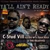 YA´LL AIN´T READY -  C - Stud Vill Feat.BIG WY & SUGA BUGA OF THE RELATIVEZ (REMIX) By DJ K.I.P.