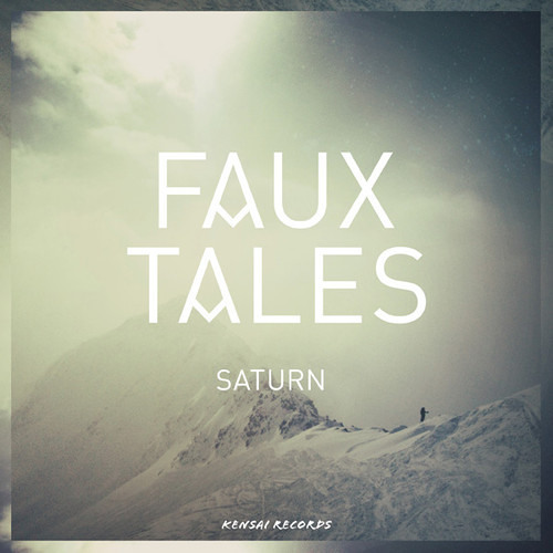 Faux Tales - Saturn [FREE DOWNLOAD]