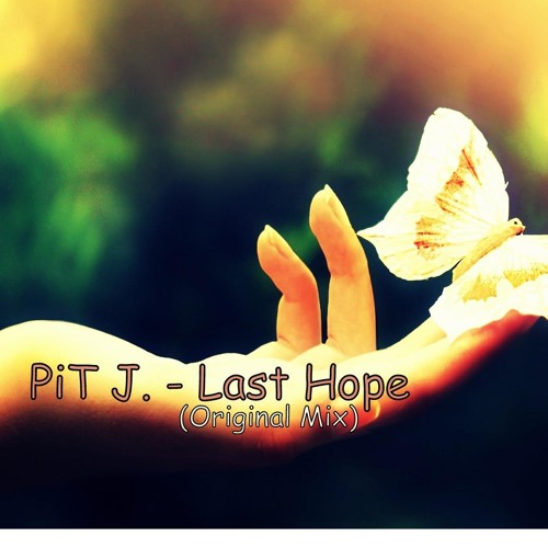 PiT J. - Last Hope (Original Mix)