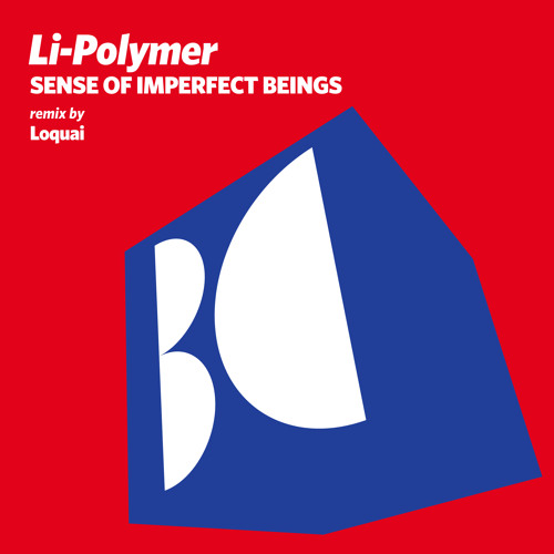 Li-Polymer - Sense Of Imperfect Beings (Original Mix)