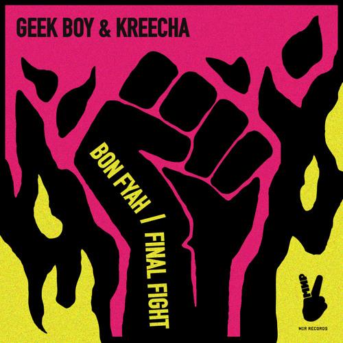 Geek Boy & Kreecha - Final Fight (Preview) OUT NOW ON MIR RECORDS!