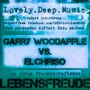 *1*Jahr LovelyDeepMusic*B-day-special* GARRY WOODAPPLE & EL CHRISO - Lebensfreude LDM.cast#oo7/2