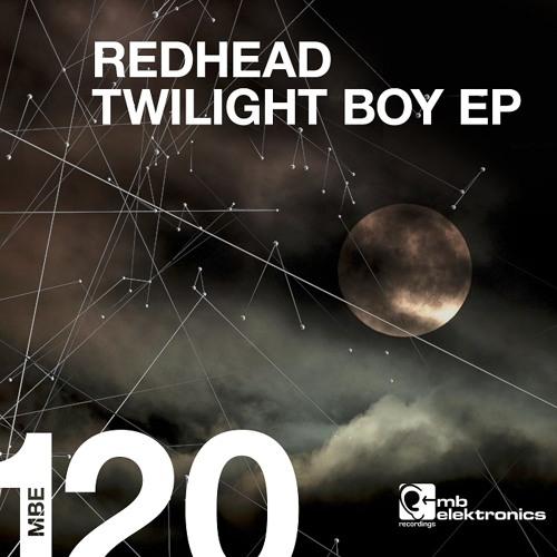 Redhead - Twilight Boy EP [MB Elektronics]