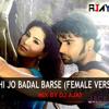 Kabhi Jo Badal Barse (Female Version ) - Mix By Dj Ajay