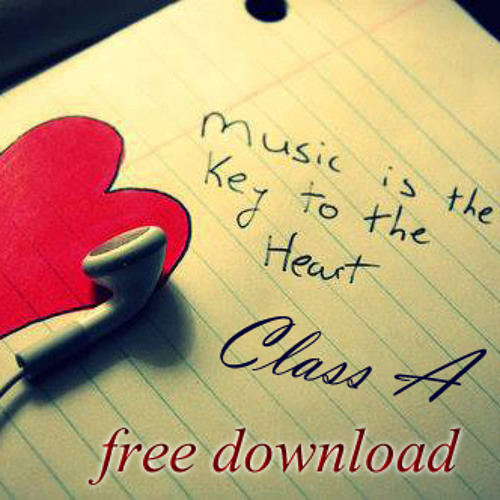 Class A - Music Is The Key To The Heart • [FREE DOWNLOAD]