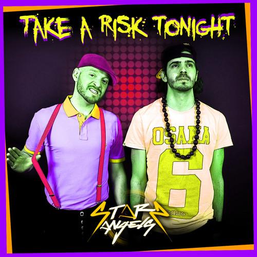 Starz Angels - Take A Risk Tonight ( Club Remix ) [Now on beatport]