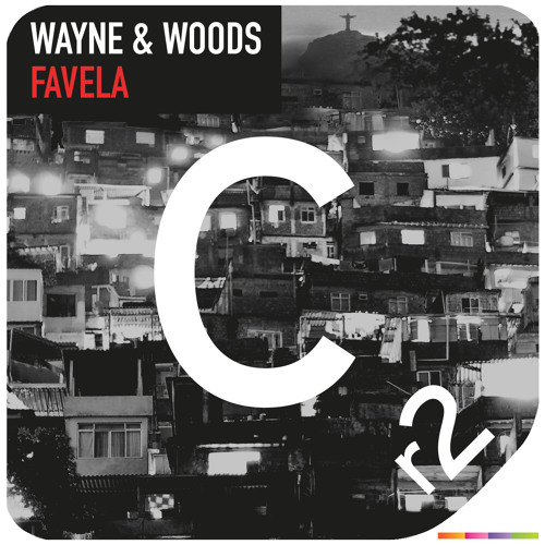 Wayne & Woods - Favela OUT NOW!