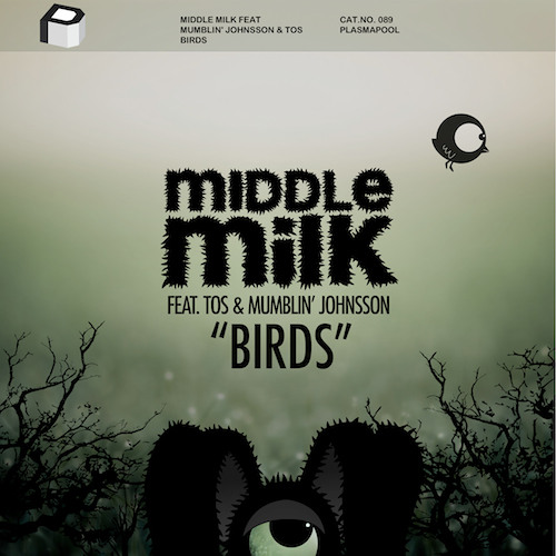 Middle Milk feat Mumblin' Johnsson & Tos - Birds