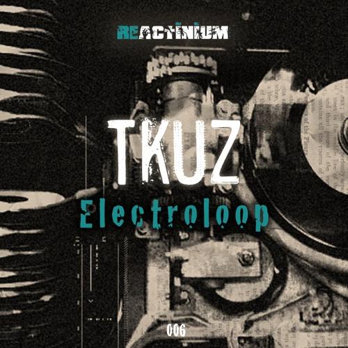 Tkuz - Electroloop (Wëllbeat Rmx)