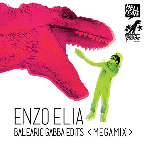 Enzo Elia - Balearic Gabba Edits MEGAMIX