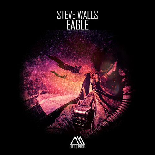Steve Walls - Eagle (Pool e Music)