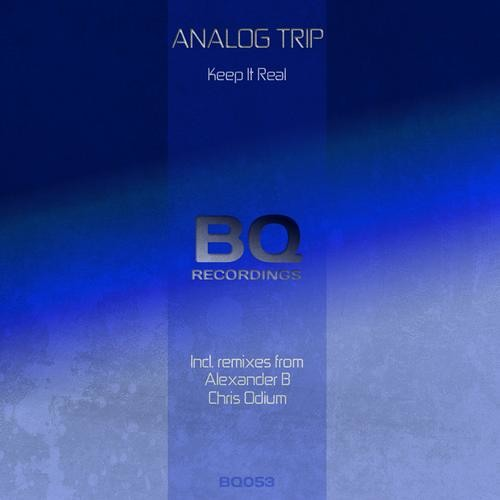 Analog Trip - Keep It Real (Original Mix) - Support !!! Out now on Beatport