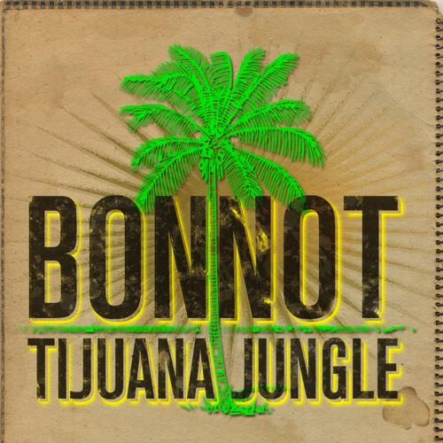 "BONNOT_""Welcome to Tijuana""_ Jungle Rmx"