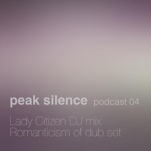 [peak silence podcast 04] Lady Citizen 2013 Dec DJ Mix