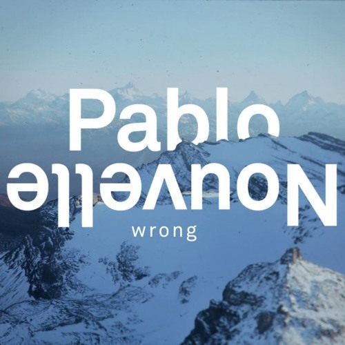 Pablo Nouvelle - Wrong