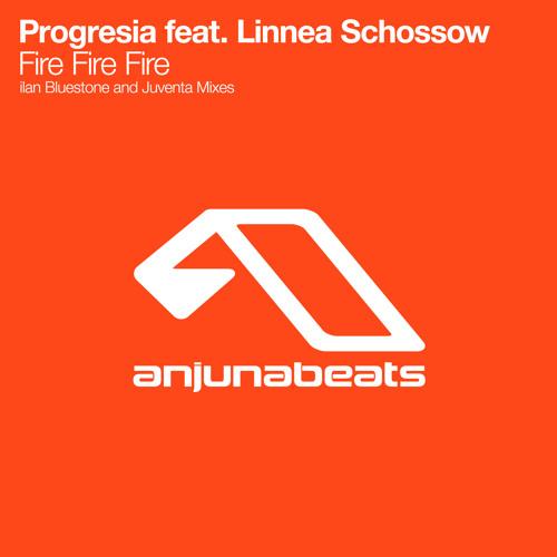 Progresia feat. Linnea Schossow - Fire Fire Fire (ilan Bluestone Remix)