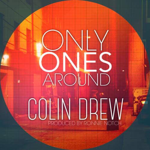Colin Drew - Only Ones Around