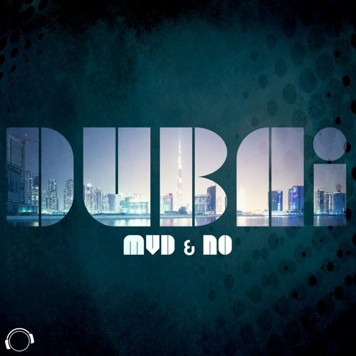 MvD & NO - Dubai (Original Mix) Teaser - NOW OUT ON BEATPORT