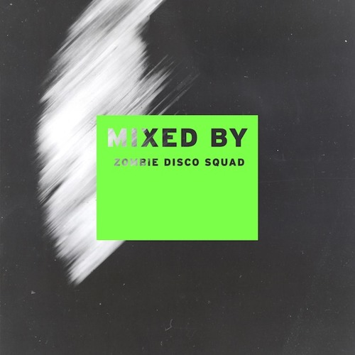 MIXED BY Zombie Disco Squad