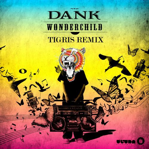 Wonder Child (Tigris Remix) - DANK