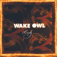 Wake Owl - Candy